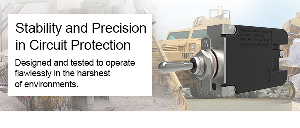 Stability and Precision in Circuit Protection - Designed and tested to operate flawlessly in the harshest of environments.