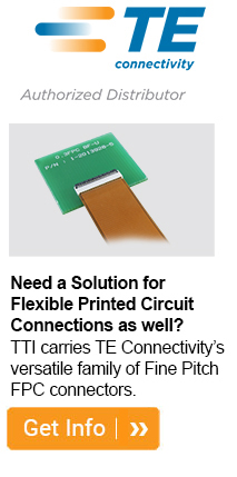 Need a Solution for Flexible Printed Circuit Connections as well? TTI carries TE Connectivity's versatile family of Fine Pitch FPC connectors.