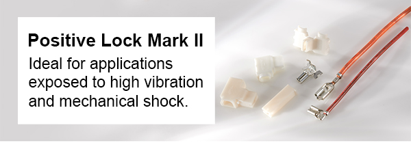 Positive Lock Mark II - Ideal for applications exposed to high vibration and mechanical shock.